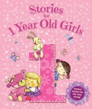 Stories for 1 Year Old Girls ebook by Igloo Books Ltd