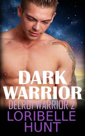 Dark Warrior - Delroi Warrior, #2 ebook by Loribelle Hunt
