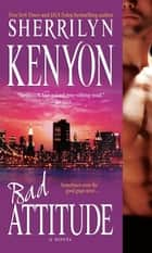 Bad Attitude ebook by Sherrilyn Kenyon