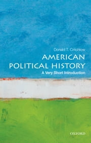 American Political History: A Very Short Introduction ebook by Donald T. Critchlow
