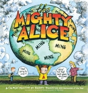 The Mighty Alice ebook by Richard Thompson