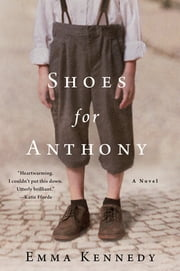 Shoes for Anthony - A Novel ebook by Emma Kennedy