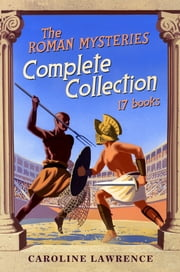 Roman Mysteries Complete Collection ebook by Caroline Lawrence