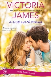 A Risk Worth Taking - a Red River novel ebook by Victoria James