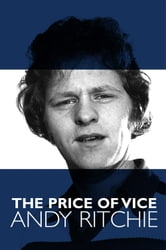 The Price of Vice Andy Ritchie ebook by Andy Ritchie