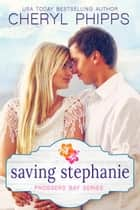 Saving Stephanie ebook by Cheryl Phipps