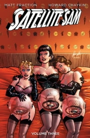 Satellite Sam Vol. 3 ebook by Matt Fraction,Howard Chaykin