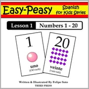 Spanish Lesson 1: Numbers 1 to 20 ebook by Felipe Soto