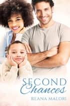 Second Chances ebook by Reana Malori