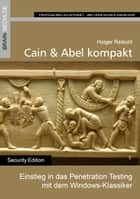 Cain & Abel kompakt - Einstieg in das Penetration Testing mit dem Windows-Klassiker ebook by Holger Reibold