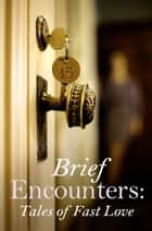 Brief Encounters ebook by Mischief