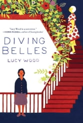 Diving Belles - And Other Stories ebook by Lucy Wood
