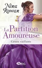 La Partition amoureuse ebook by Nina Rowan,Agnès Jaubert