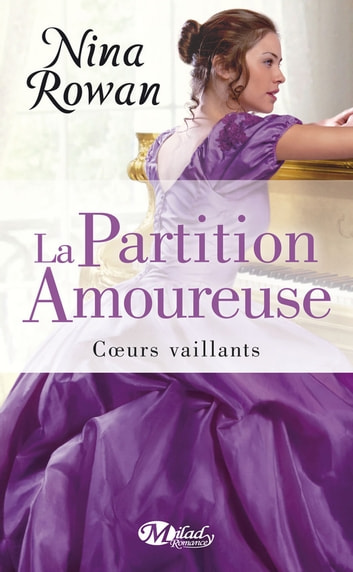 La Partition amoureuse - Coeurs vaillants, T2 ebook by Nina Rowan
