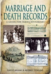 Birth, Marriage and Death Records - A Guide for Family Historians ebook by David Annal,Audrey Collins