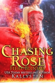Chasing Rose ebook by Kallysten