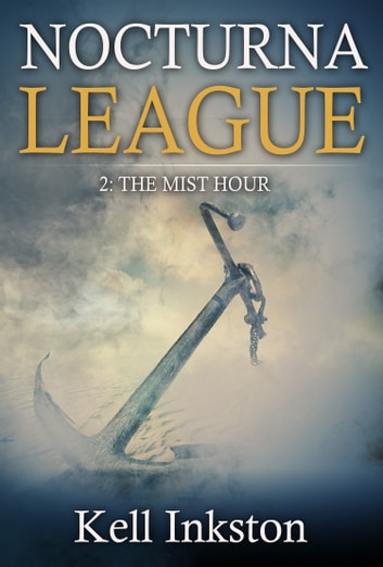 Nocturna League (Episode 2: The Mist Hour) ebook by Kell Inkston