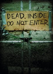 Dead Inside: Do Not Enter - Notes from the Zombie Apocalypse ebook by Lost Zombies