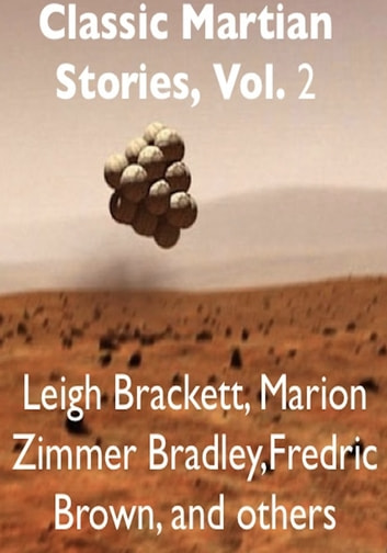 Classic Martian Stories, Vol. 2 ebook by Leigh Brackett