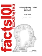 e-Study Guide for: Problem Solving and Program Design in C by Jeri R. Hanly, ISBN 9780321535429 ebook by Cram101 Textbook Reviews