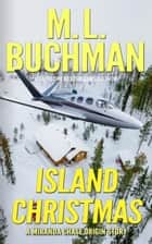 Island Christmas - Miranda Chase Origin Stories, #2 ebook by M. L. Buchman