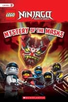 Mystery of the Masks (LEGO NINJAGO Reader) ebook by Kate Howard