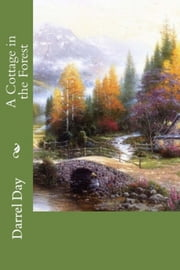 A Cottage in the Forest ebook by Darrel Day
