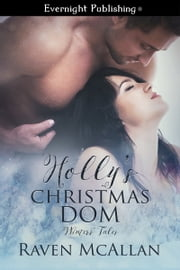 Holly's Christmas Dom ebook by Raven McAllan