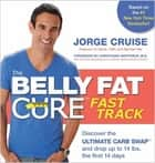 The Belly Fat Cure Fast Track ebook by Jorge Cruise