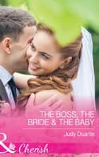 The Boss, the Bride & the Baby (Mills & Boon Cherish) (Brighton Valley Cowboys, Book 1) ebook by Judy Duarte