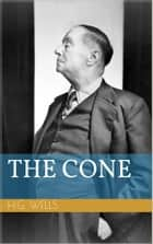 The Cone ebook by Herbert George Wells