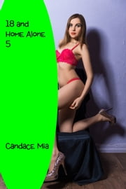18 and Home Alone 5 ebook by Candace Mia
