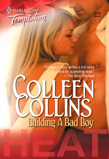 Building a Bad Boy (Mills & Boon Temptation) ebook by Colleen Collins