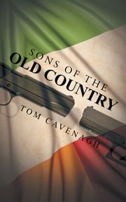 Sons of the Old Country ebook by Tom Cavenagh
