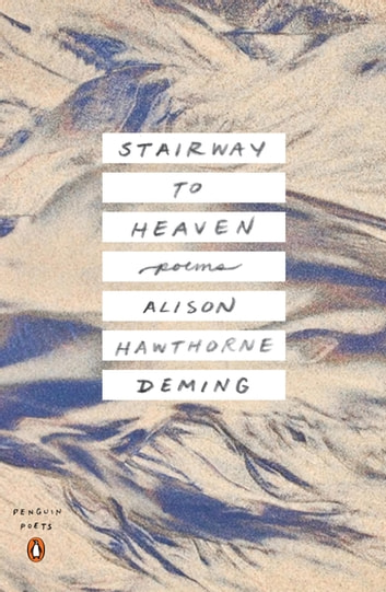 Stairway to Heaven - Poems ebook by Alison Hawthorne Deming