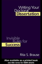 Writing Your Doctoral Dissertation ebook by Brause, Rita S.
