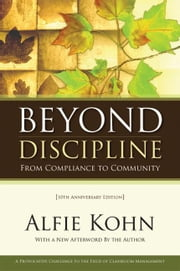 Beyond Discipline: From Compliance to Community, 10th Anniversary Edition ebook by Kohn, Alfie