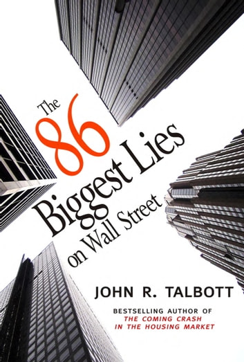 The 86 Biggest Lies on Wall Street ebook by John R. Talbott