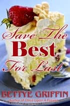 Save The Best For Last ebook by Bettye Griffin
