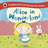 Alice in Wonderland: Ladybird First Favourite Tales ebook by Penguin Books Ltd