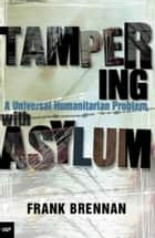 Tampering with Asylum ebook by Frank Brennan