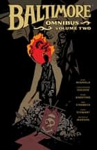 Baltimore Omnibus Volume 2 ebook by Mike Mignola, Christopher Golden, Peter Bergting,...