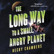 The Long Way to a Small, Angry Planet audiobook by Becky Chambers