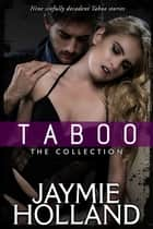 Taboo: The Box Set ekitaplar by Jaymie Holland, Cheyenne McCray