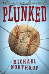 Plunked ebook by Michael Northrop
