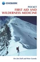 Pocket First Aid and Wilderness Medicine ebook by Jim Duff,Peter Gormly