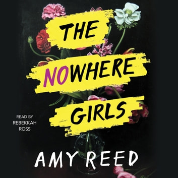 The Nowhere Girls audiobook by Amy Reed
