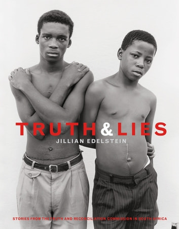 Truth And Lies - Stories From The Truth And Reconcilliation Commission In South Africa ebook by Jillian Edelstein