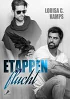 Etappenflucht eBook by Louisa C. Kamps