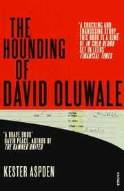 The Hounding of David Oluwale ebook by Kester Aspden